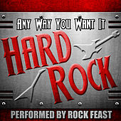 Any Way You Want It: Hard Rock by Rock Feast