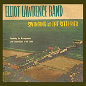 Swinging at the Steel Pier (feat. Al Cohn) [Bonus Track Version] by Elliot Lawrence