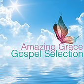 Amazing Grace: Gospel Selection by Various Artists