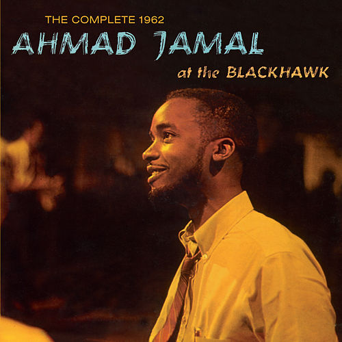 The Complete 1962 Ahmad Jamal at the Blackhawk (Live) [Bonus Track Version] by Ahmad Jamal