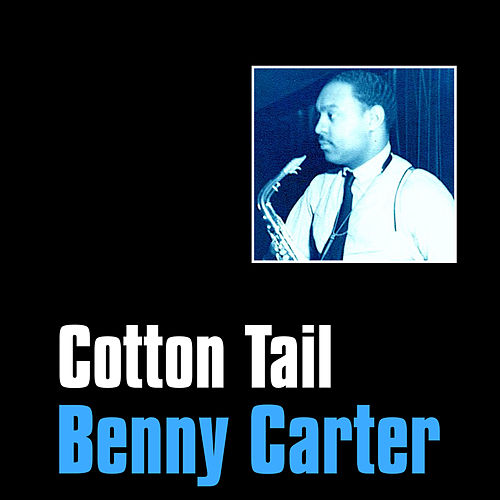 Cotton Tail by Benny Carter