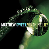 Sunshine Lies (Deluxe Edition) by Matthew Sweet