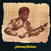 Johnny Shines by Johnny Shines