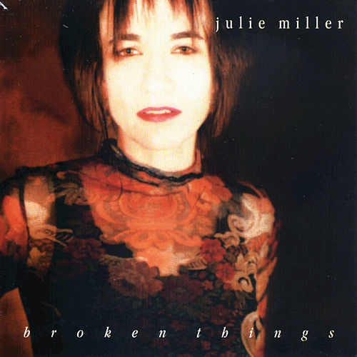 Broken Things by Julie Miller