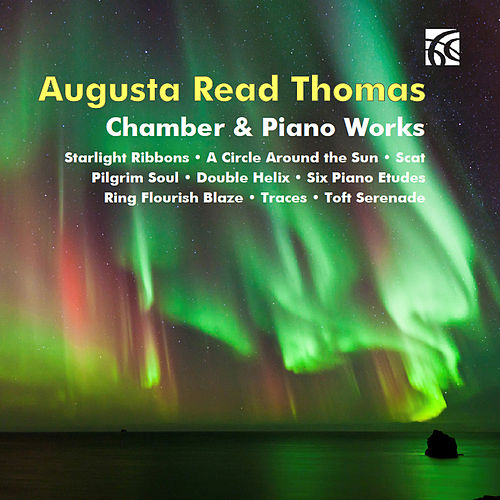 Augusta Read Thomas: Chamber & Piano Works by Various Artists