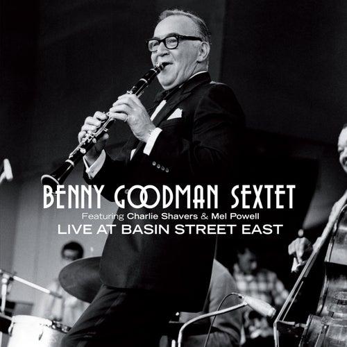 Benny Goodman Sextet Live at Basin Street East (feat. Charlie Shavers & Mel Powell) by Benny Goodman