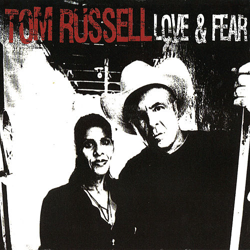Love & Fear by Tom Russell