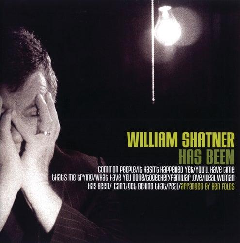 William Shatner Has Been by William Shatner