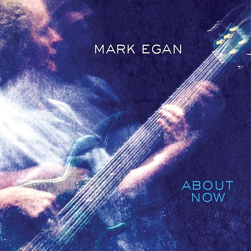About Now by Mark Egan