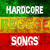 Hardcore Reggae Songs by Various Artists