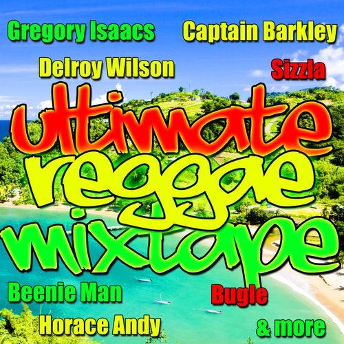 Ultimate Reggae Mixtape by Various Artists