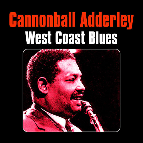 West Coast Blues by Cannonball Adderley