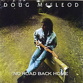No Road Back Home by Doug MacLeod