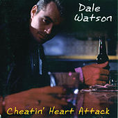 Cheatin' Heart Attack by Dale Watson