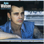 Blessed Or Damned by Dale Watson