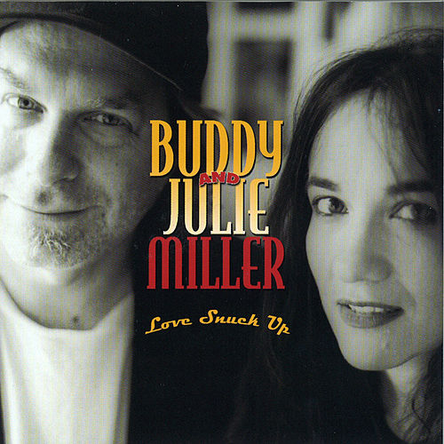 Love Snuck Up by Buddy Miller