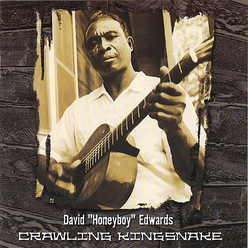 Crawling Kingsnake by David 'Honeyboy' Edwards
