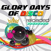 Glory Days of Disco - Reloaded by Various Artists