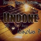 Undone by Nikolas P