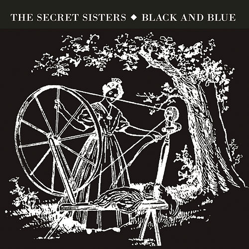Black And Blue by Secret Sisters
