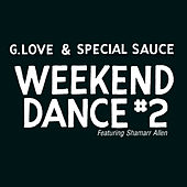 Weekend Dance #2 by G. Love & Special Sauce