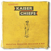 Education, Education, Education & War by Kaiser Chiefs