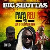 Big Shottas (feat. Bun-B & Elephant Man) by Papa Reu
