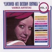 Canciones Que Hicieron Historia, Vol. 2 by Various Artists