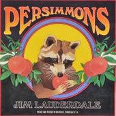 Persimmons by Jim Lauderdale