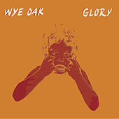 Glory (Single) by Wye Oak