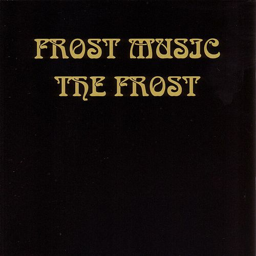 Frost Music by The Frost