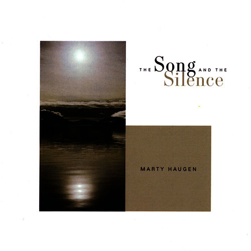 The Song And The Silence by Marty Haugen