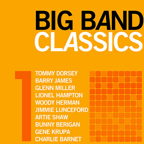 Big Band Classics, Volume 1 by Various Artists