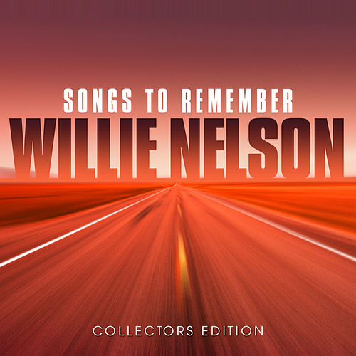 Songs to Remember by Willie Nelson