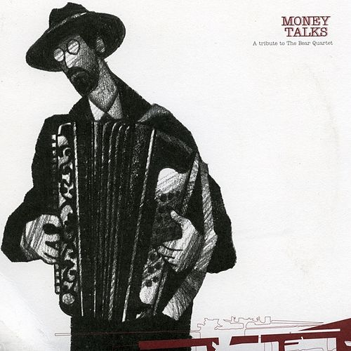 Money Talks - a Tribute To the Bear Quartet by Various Artists