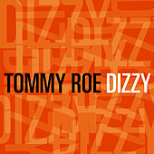 Dizzy by Tommy Roe