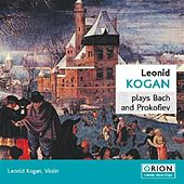 Leonid Kogan Plays Bach And Prokofiev by Leonid Kogan