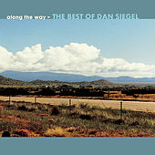 Along The Way: The Best Of Dan Siegel by Dan Siegel
