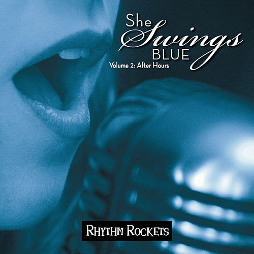 She Swings Blue, Vol. 2: After Hours by Rhythm Rockets