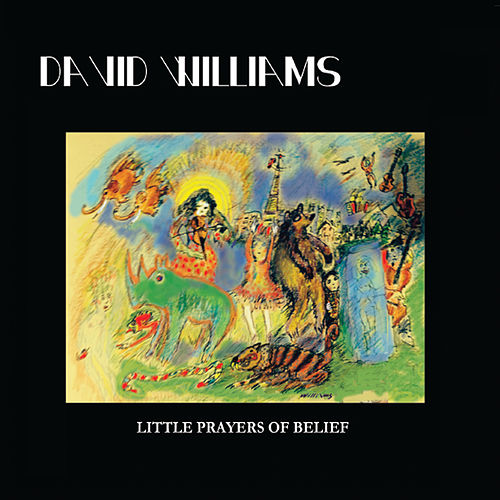 Little Prayers of Belief by David Williams
