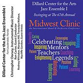 2013 Midwest Clinic: Dillard Center for the Arts Jazz Ensemble I by Various Artists