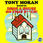 Drop a House by Tony Moran