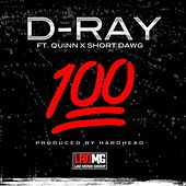 100 (feat. Quinn & Short Dawg) by D-Ray