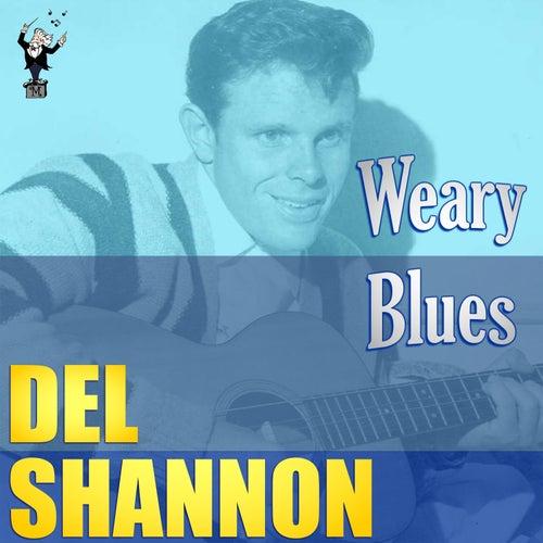 Weary Blues by Del Shannon