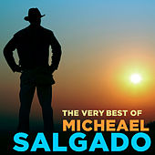 The Very Best of Michael Salgado by Various Artists