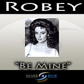 Be Mine by Robey