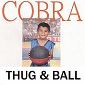 Thug & Ball by Cobra