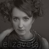 Hero EP (EP) by Elizaveta