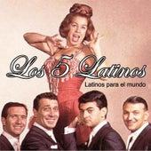 Latinos para el Mundo by Los 5 latinos
