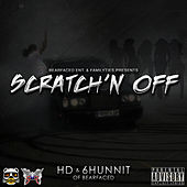 Scratch'n Off (feat. 6hunnit Bj) by HD